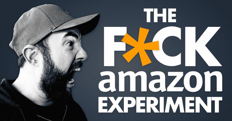 The Fuck Amazon Experiment