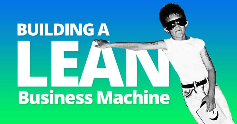 Building a Lean Business